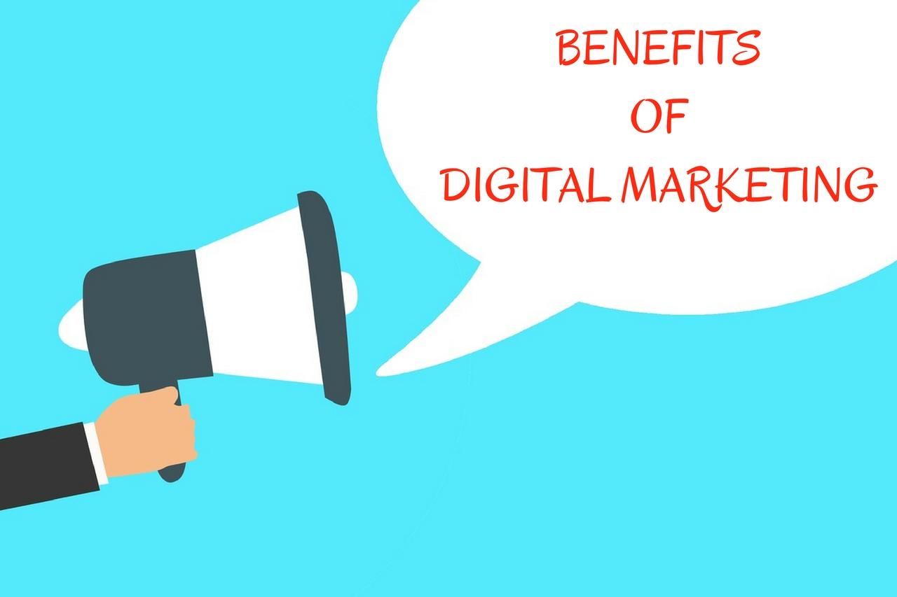 Top 6 Benefits Of Digital Marketing In Modern Era