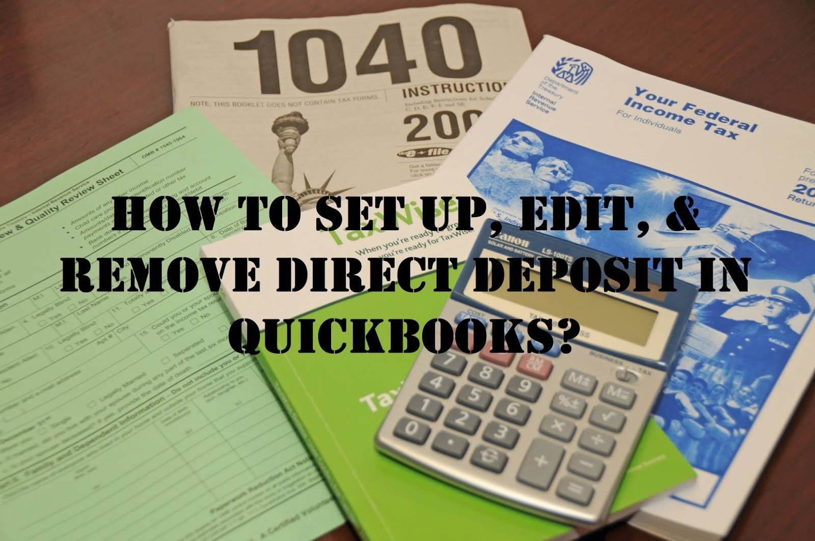 How To SetUp, Edit, And Remove Direct Deposit In Quickbooks?