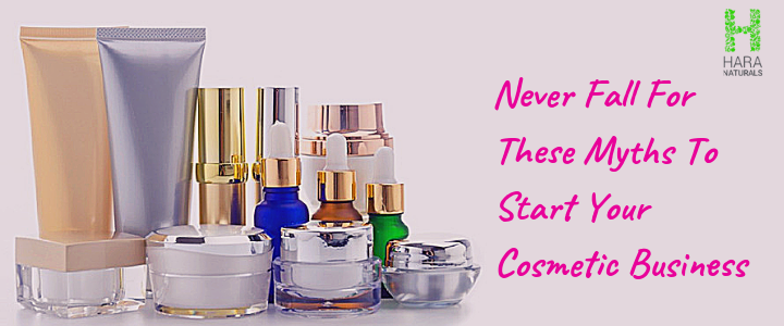 Never Fall For These Myths To Start Your Cosmetic Business