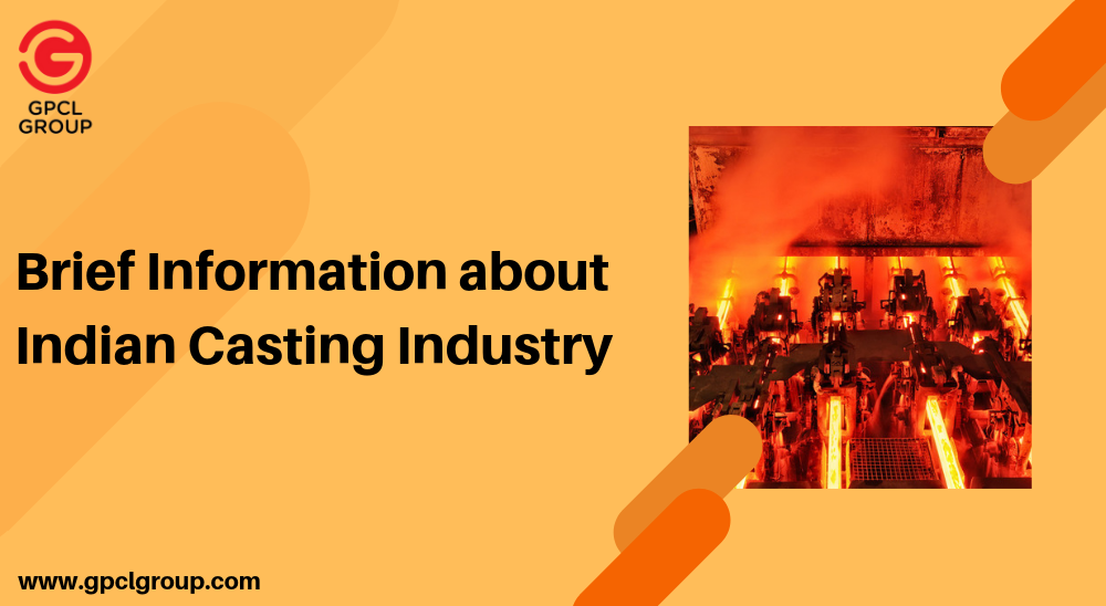 Brief Information About The Indian Casting Industry