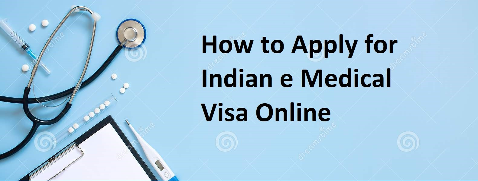 How To Apply For Indian E Medical Visa Online